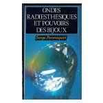 Ondes radiesthésiques et pouvoirs des bijoux