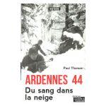 Ardennes 44 : Du sang sur la neige.