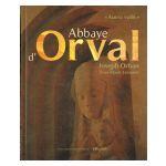 Abbaye d'Orval «Aurea vallis»