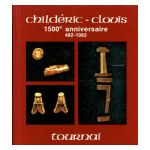 Childéric-Clovis, 1500e anniversaire. 482-1982