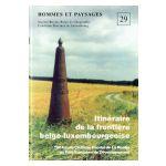 Hommes et Paysages : Itinéraire de la frontière belgo-luxembourgeoise