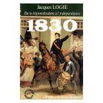 1830 : De la régionalisation à l'indépendance