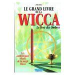 Le grand livre de la Wicca : Le livre des Ombres
