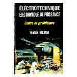 Electrotechnique et électronique de puissance. Cours et problèmes