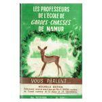 Les Professeurs de l'Ecole de Gardes-Chasses de Namur vous parlent...