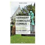 Derniers domiciles connus: Guide des tombes de personnalités belges. Région bruxelloise et communes à facilités