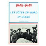 1940-1945 : Les Côtes-du-Nord en images