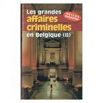 Les grandes affaires criminelles en Belgique, tome 2