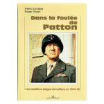 Dans la foulée de Patton : Les bataillons belges de fusiliers en 1944 - 45
