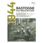 1944 : Bastogne à la veille du choc