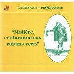 «Molière, cet homme aux rubans verts» - Catalogue - Programme