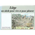 Liège : Un siècle pour rire et pour pleurer