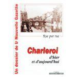 Charleroi d'hier et d'aujourd'hui, Rue par rue