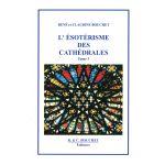 L'ésotérisme des Cathédrales, tome 3