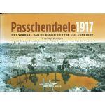 Passchendaele 1917 : Het verhaal van de doden en Tyne Cot cemetery