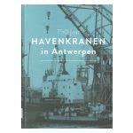 750 jaar Havenkranen in Antwerpen