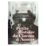 Petite Histoire du Cinéma à Namur 1900-1990