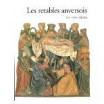Les retables anversois XVe - XVIe siècles