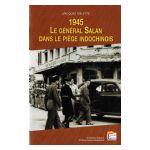 1945 : Le Général Salan dans le piège indochinois