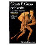 Géants et Gueux de Flandre : Dix siècles de mythes et d'histoire