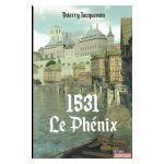 1531 : Le Phénix