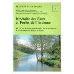 Hommes et Paysages : Itinéraire des Eaux et Forêts de l'Ardenne