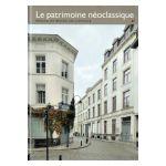 Bruxelles, Ville d'Art et d'Histoire: Le patrimoine néoclassique