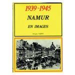 1939 - 1945 : Namur en images