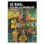 Le rail, clé de la mobilité à Bruxelles