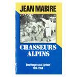 Chasseurs Alpins : Des Vosges aux Djebels 1914 - 1964