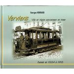 Verviers. Ville et région parcourues en tram : Balade de 1884 à 1918