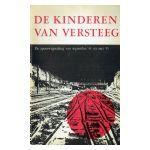 De kinderen van versteeg : De spoorwegstaking van september '44 tot mei '45