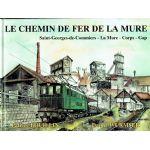 Le Chemin de fer de La Mure. Saint-Georges-de-Commiers - La Mure - Corps - Gap