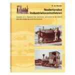 Nederlandse Industrielocomotiven : Overzicht van in Nederland door aannemers, verhuurders en de industrie gebruikte smalsporige stoomlocomotieven