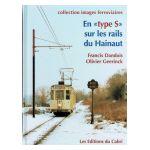 En «type S» sur les rails du Hainaut 1970 - 2006