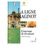 La Ligne Maginot : L'ouvrage de Fermont