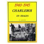 1940 - 1945 Charleroi en images