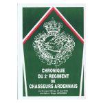La chronique du 2e régiment de Chasseurs Ardennais aux pays d'Arlon, de Bastogne et de Seilles