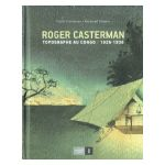 Roger Casterman : topographe au Congo 1926-1936