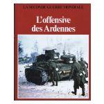 La Seconde Guerre mondiale : L'offensive des Ardennes