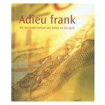 Adieu frank. Het boeiende verhaal van België en zijn geld