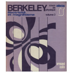 Berkeley: Cours de physique - volume 2: Électricité et magnétisme