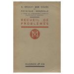 Cours de physique générale à l'usage de l'enseignement supérieur scientifique et technique: Recueil de problèmes